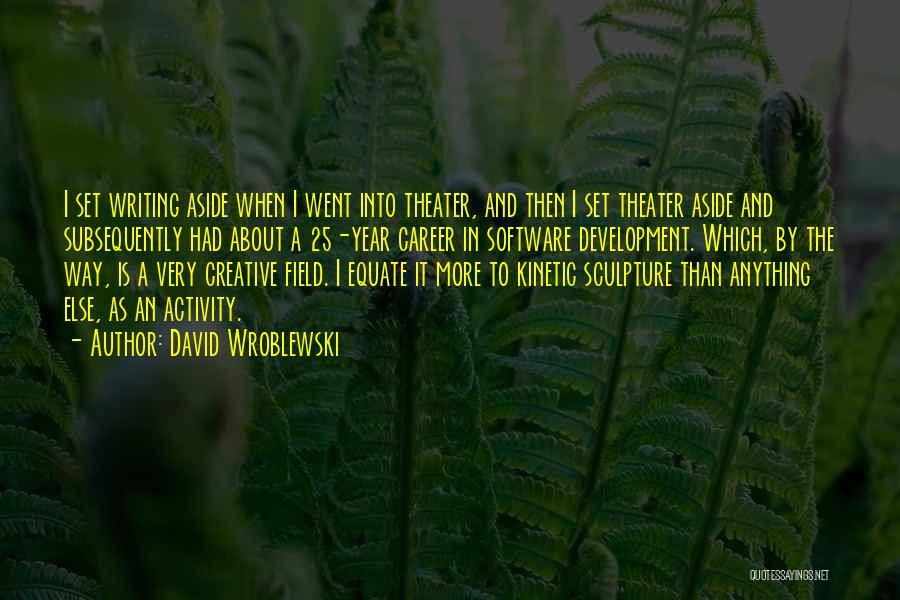 Creative Writing Quotes By David Wroblewski