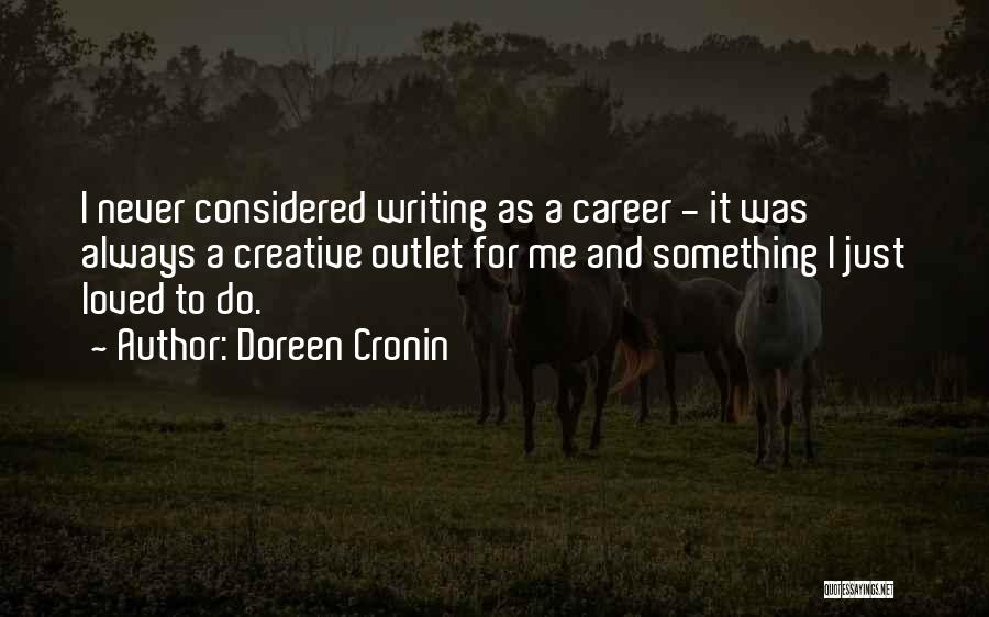 Creative Writing Quotes By Doreen Cronin
