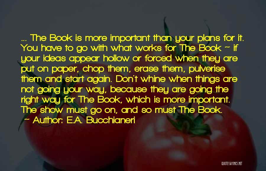Creative Writing Quotes By E.A. Bucchianeri