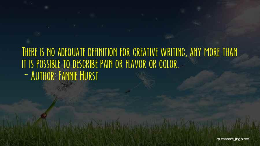 Creative Writing Quotes By Fannie Hurst