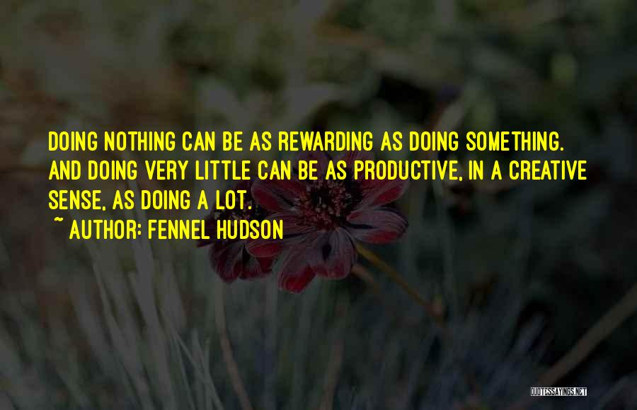 Creative Writing Quotes By Fennel Hudson