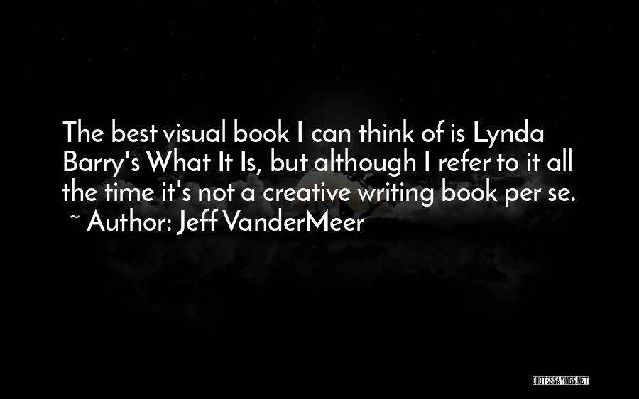 Creative Writing Quotes By Jeff VanderMeer