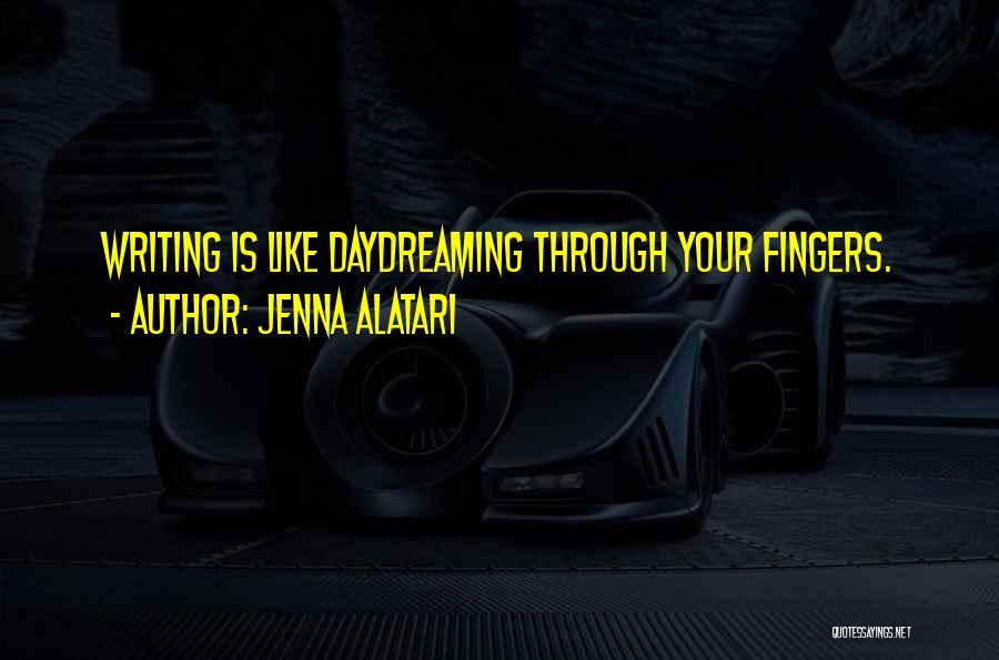 Creative Writing Quotes By Jenna Alatari