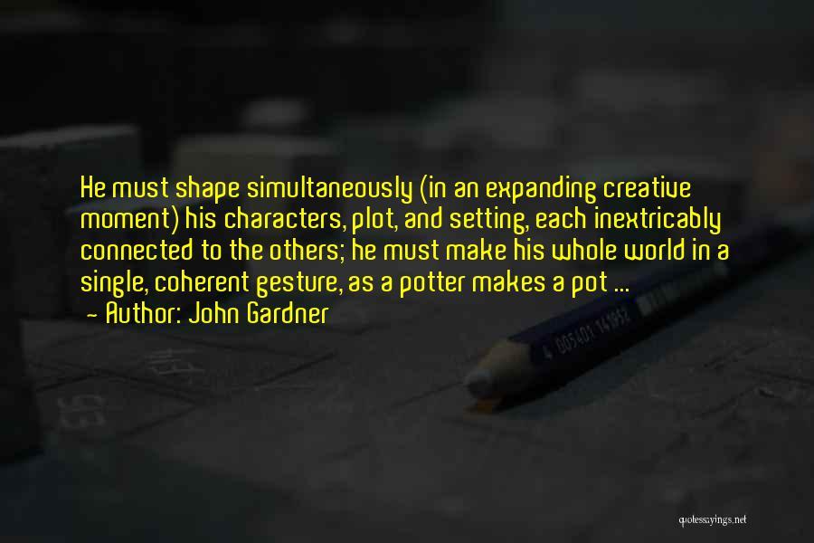 Creative Writing Quotes By John Gardner