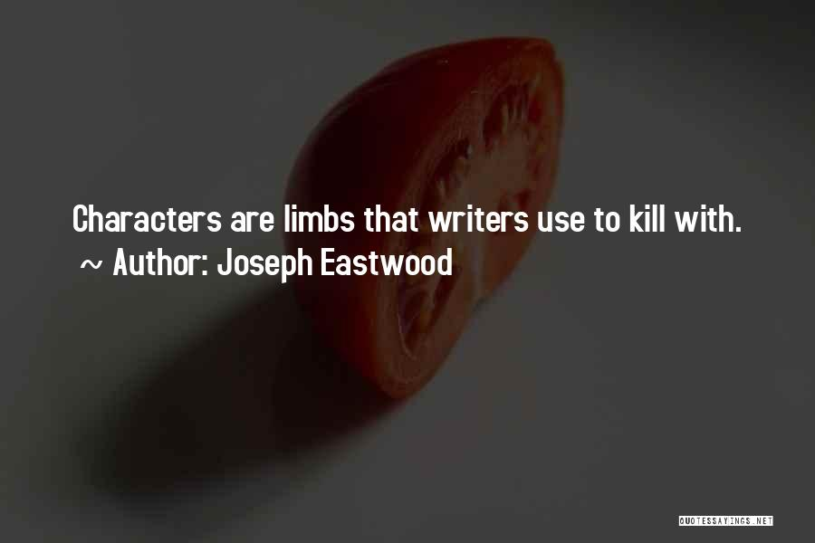 Creative Writing Quotes By Joseph Eastwood