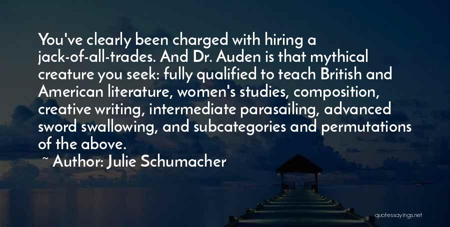 Creative Writing Quotes By Julie Schumacher