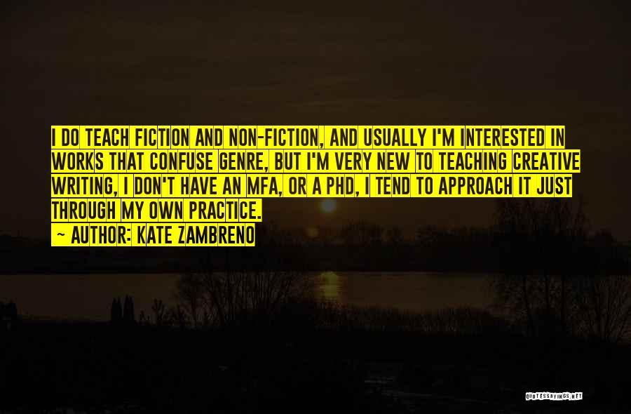 Creative Writing Quotes By Kate Zambreno
