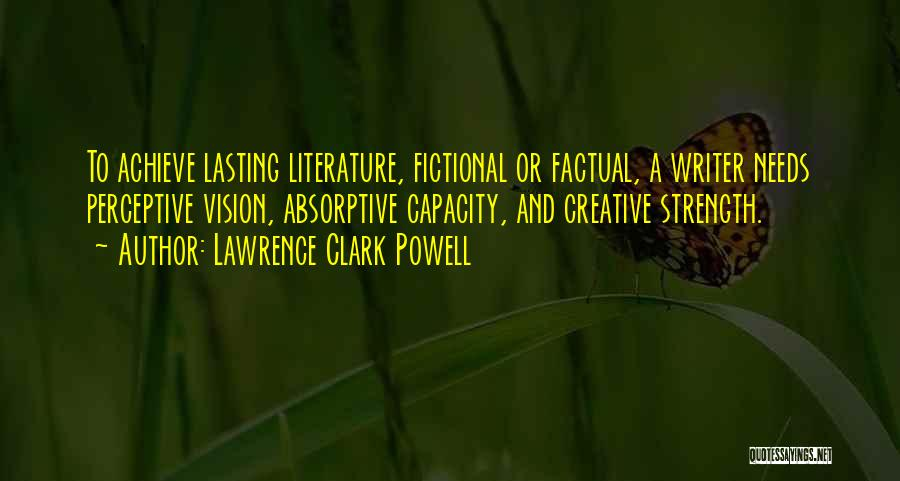 Creative Writing Quotes By Lawrence Clark Powell
