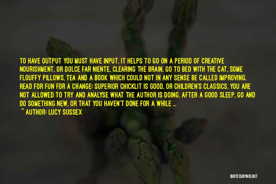Creative Writing Quotes By Lucy Sussex