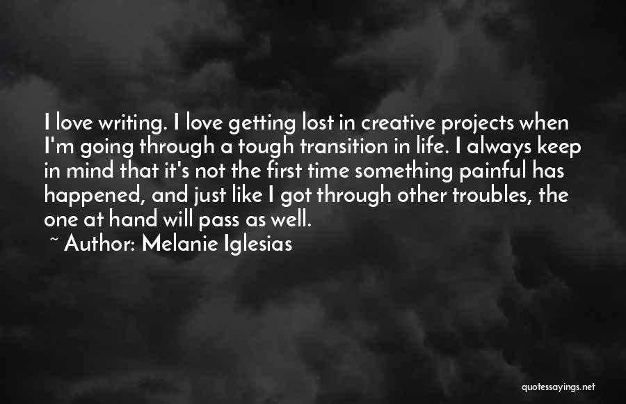 Creative Writing Quotes By Melanie Iglesias
