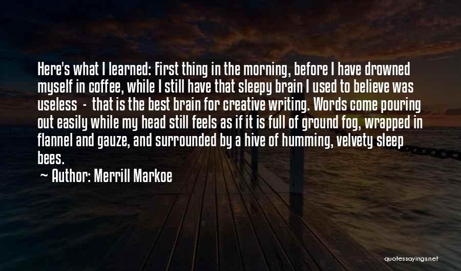 Creative Writing Quotes By Merrill Markoe