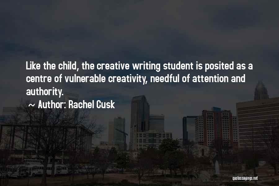 Creative Writing Quotes By Rachel Cusk