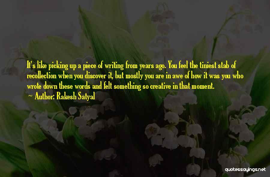 Creative Writing Quotes By Rakesh Satyal