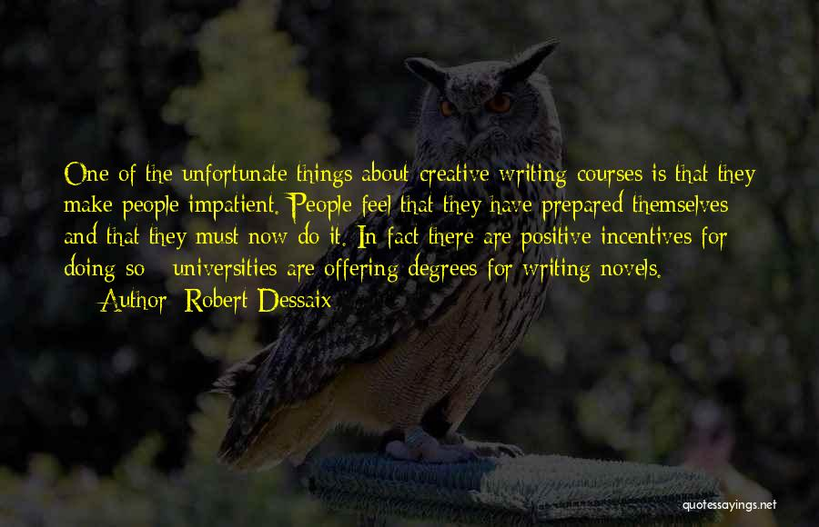 Creative Writing Quotes By Robert Dessaix