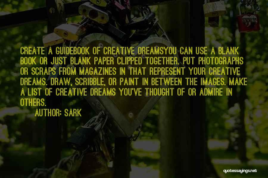 Creative Writing Quotes By SARK