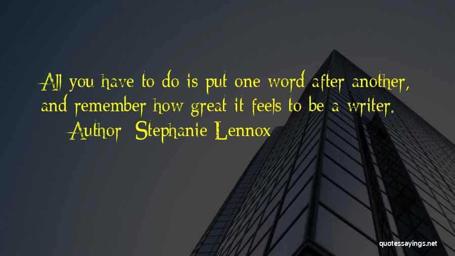 Creative Writing Quotes By Stephanie Lennox