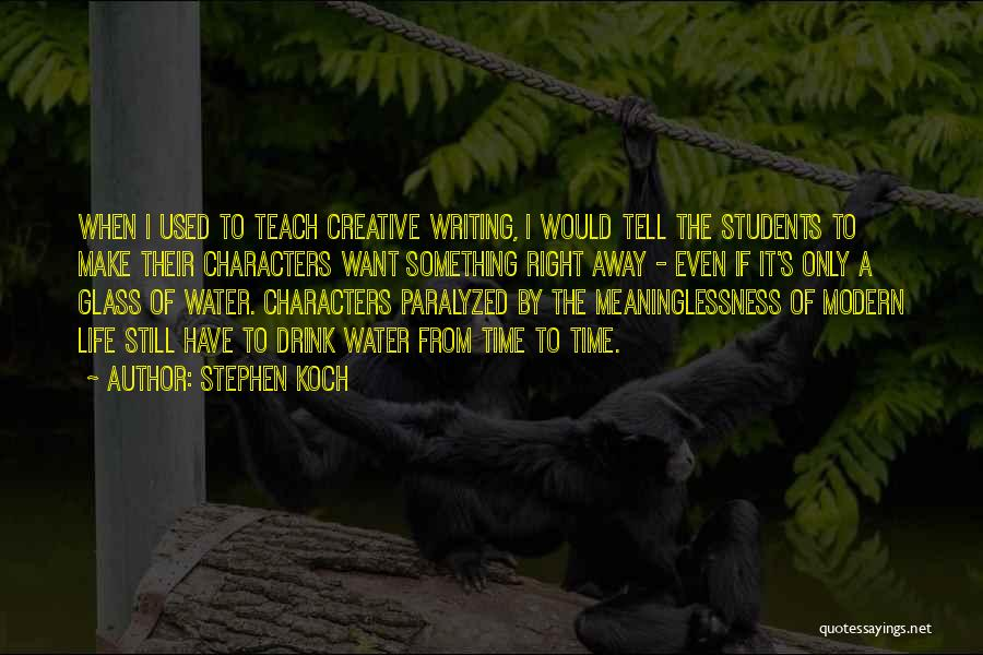 Creative Writing Quotes By Stephen Koch