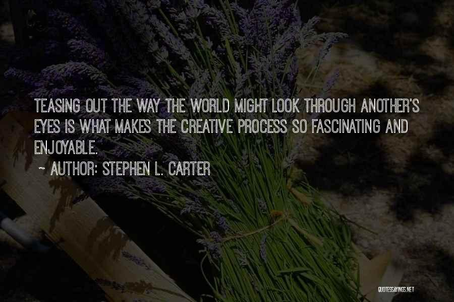 Creative Writing Quotes By Stephen L. Carter