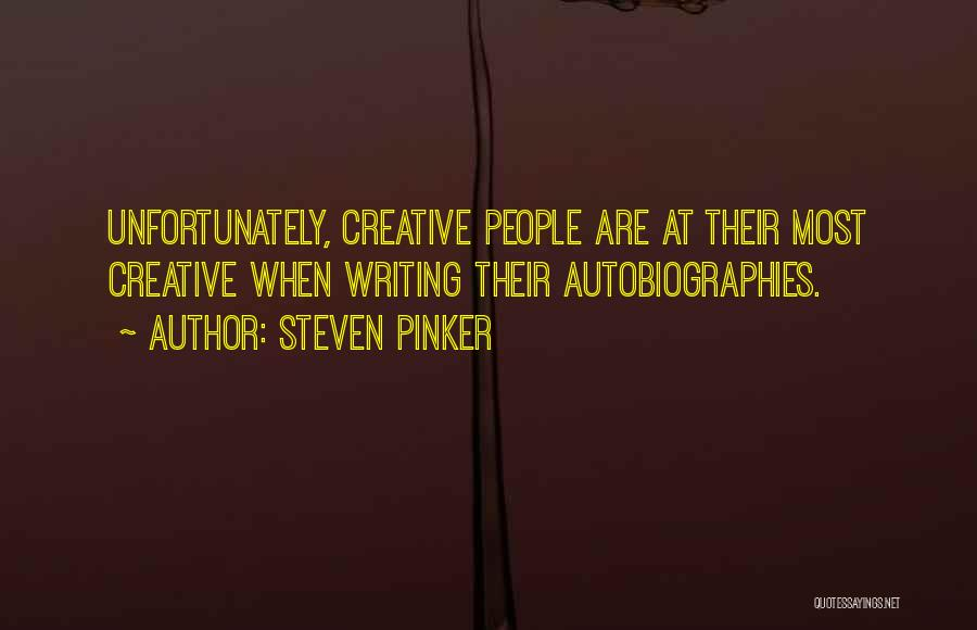 Creative Writing Quotes By Steven Pinker