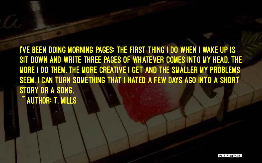 Creative Writing Quotes By T. Mills