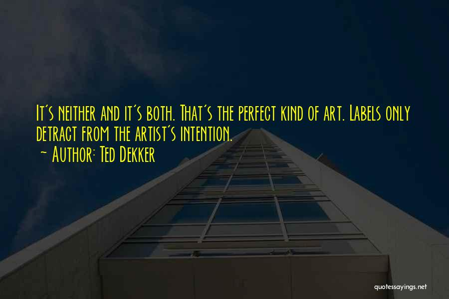 Creative Writing Quotes By Ted Dekker