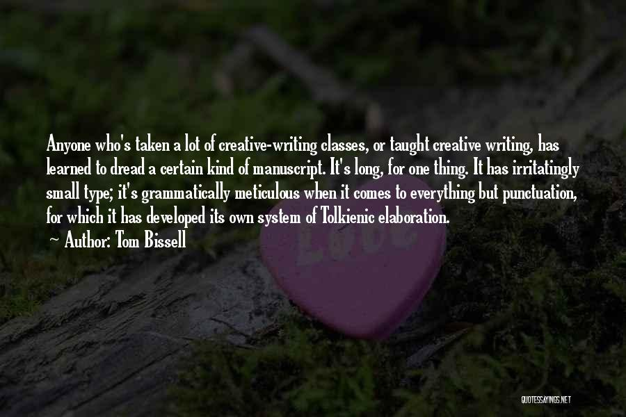 Creative Writing Quotes By Tom Bissell
