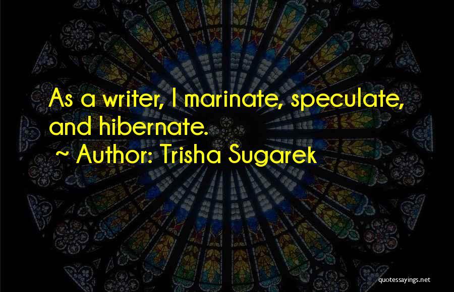 Creative Writing Quotes By Trisha Sugarek