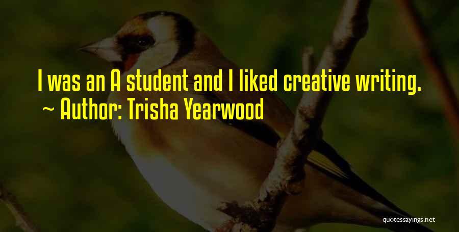 Creative Writing Quotes By Trisha Yearwood