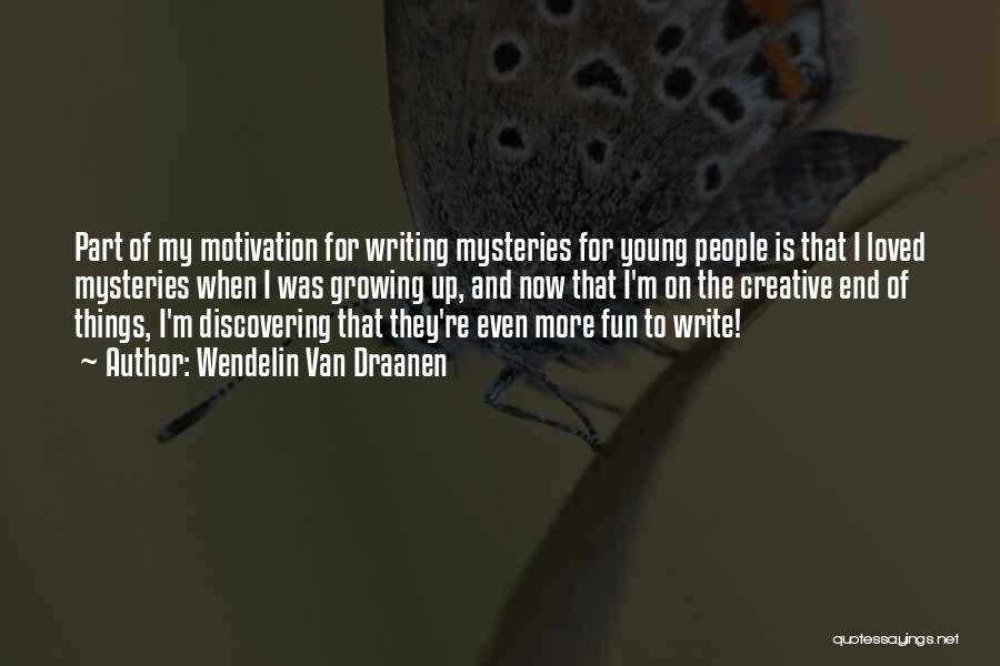 Creative Writing Quotes By Wendelin Van Draanen