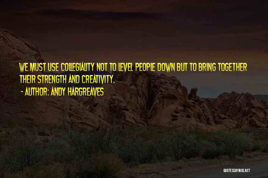 Creativity And Leadership Quotes By Andy Hargreaves