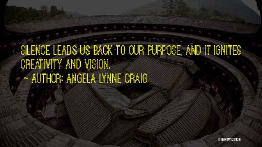 Creativity And Leadership Quotes By Angela Lynne Craig