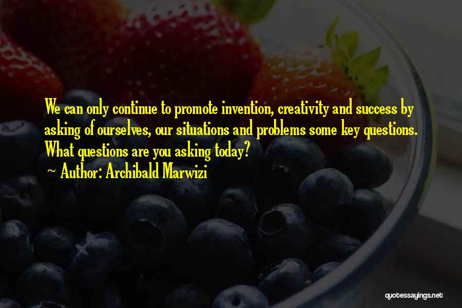 Creativity And Leadership Quotes By Archibald Marwizi