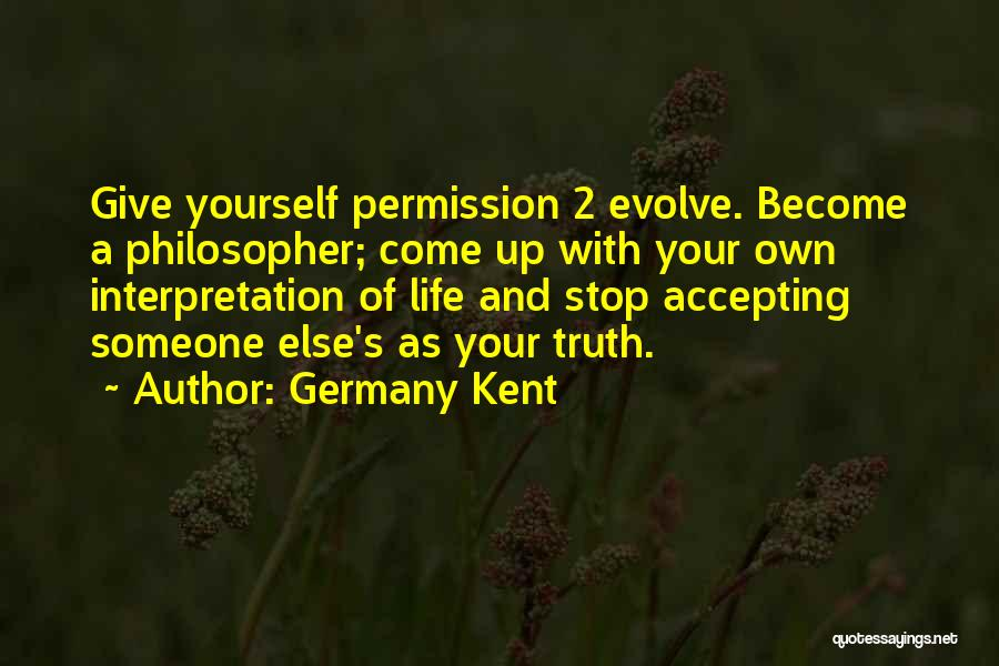 Creativity And Leadership Quotes By Germany Kent