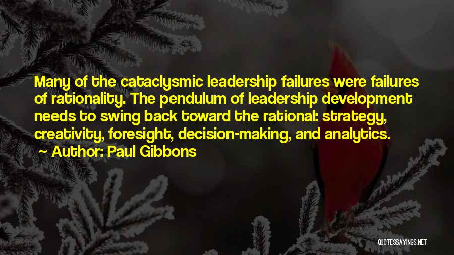 Creativity And Leadership Quotes By Paul Gibbons
