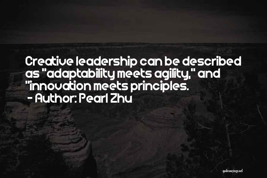 Creativity And Leadership Quotes By Pearl Zhu