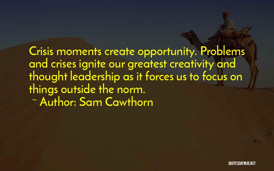 Creativity And Leadership Quotes By Sam Cawthorn