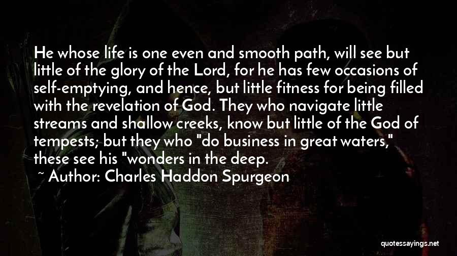 Creeks Quotes By Charles Haddon Spurgeon