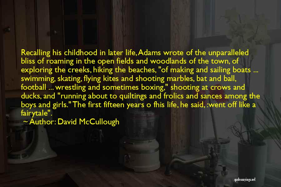 Creeks Quotes By David McCullough