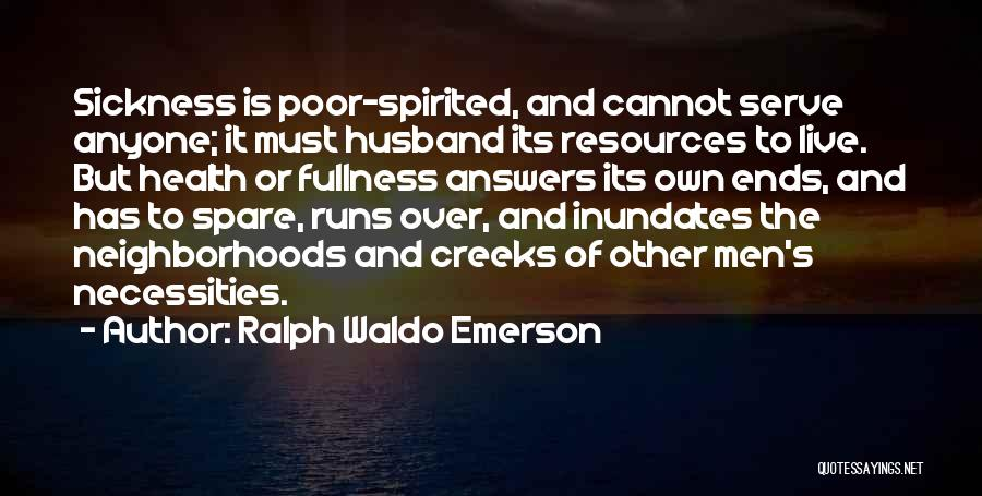 Creeks Quotes By Ralph Waldo Emerson