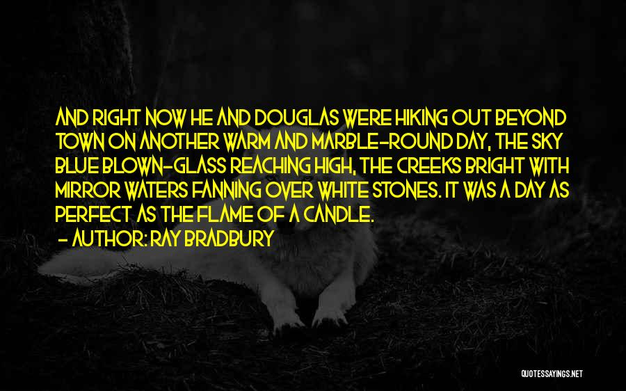 Creeks Quotes By Ray Bradbury