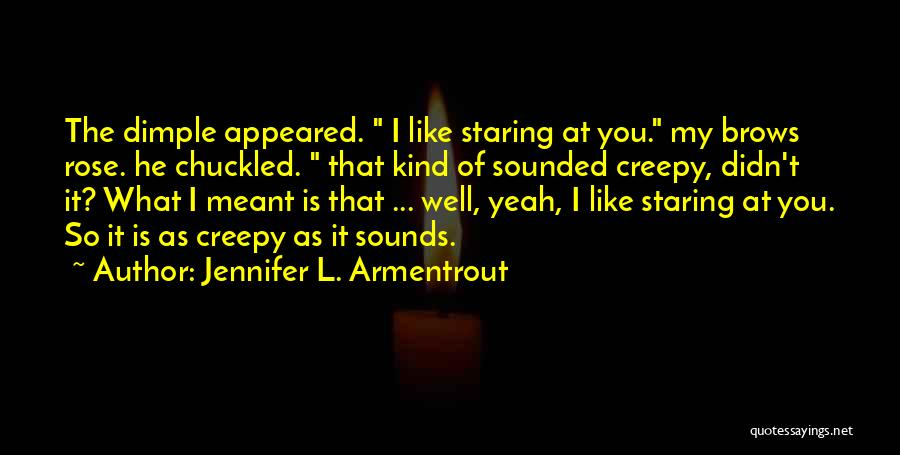 Creepy Staring Quotes By Jennifer L. Armentrout