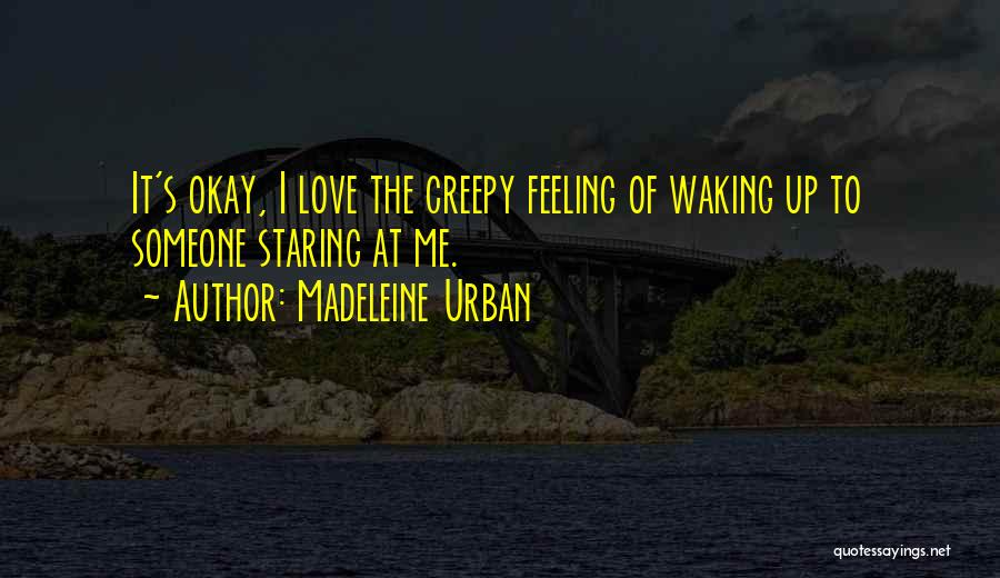 Creepy Staring Quotes By Madeleine Urban