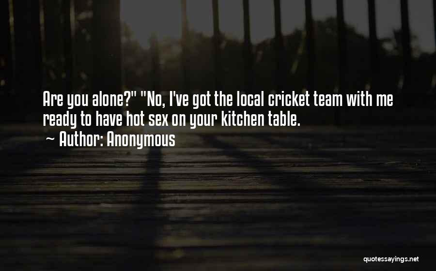 Cricket Team Quotes By Anonymous