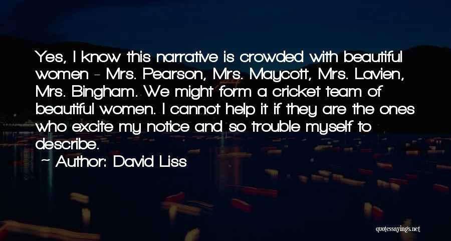 Cricket Team Quotes By David Liss