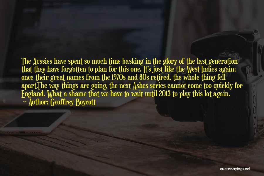 Cricket Team Quotes By Geoffrey Boycott