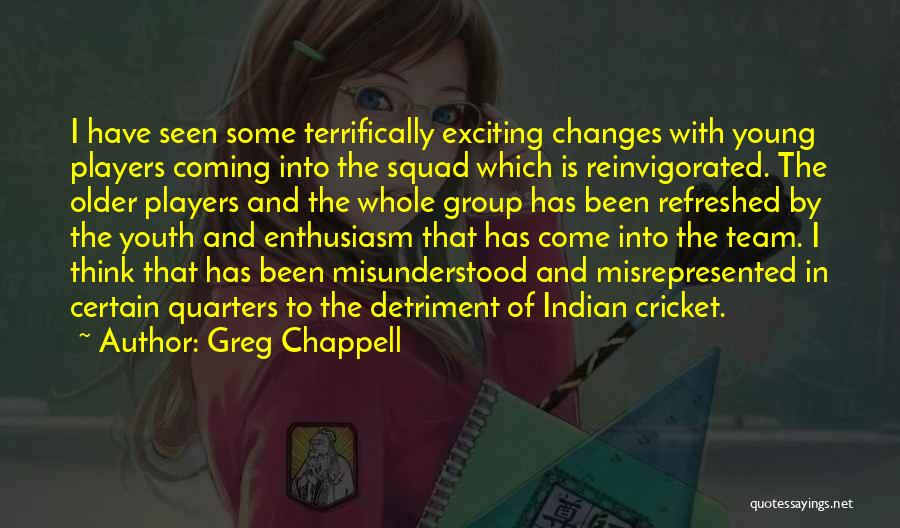 Cricket Team Quotes By Greg Chappell