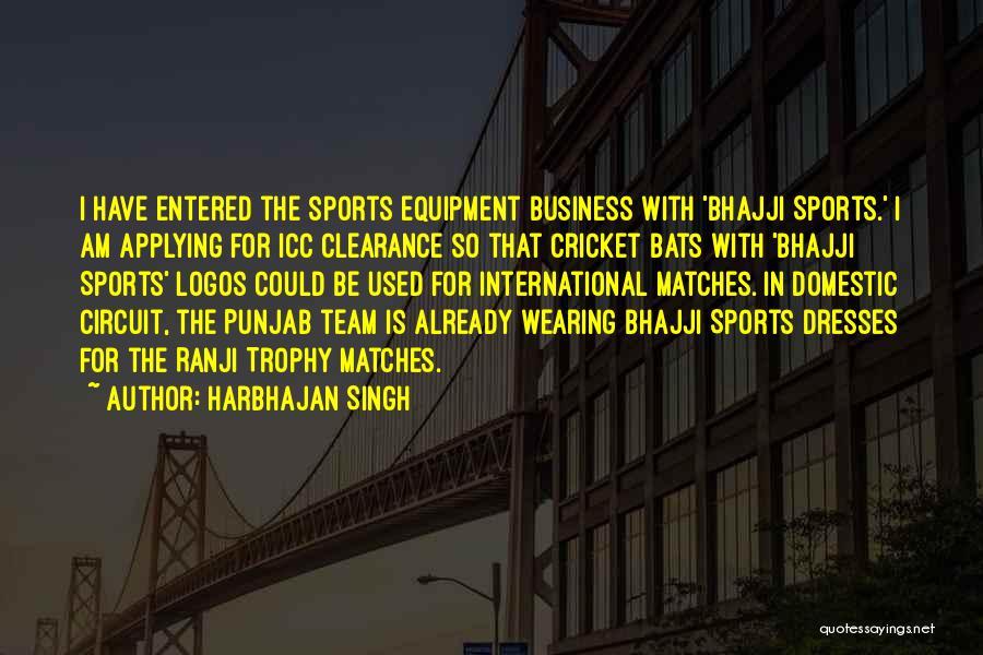 Cricket Team Quotes By Harbhajan Singh