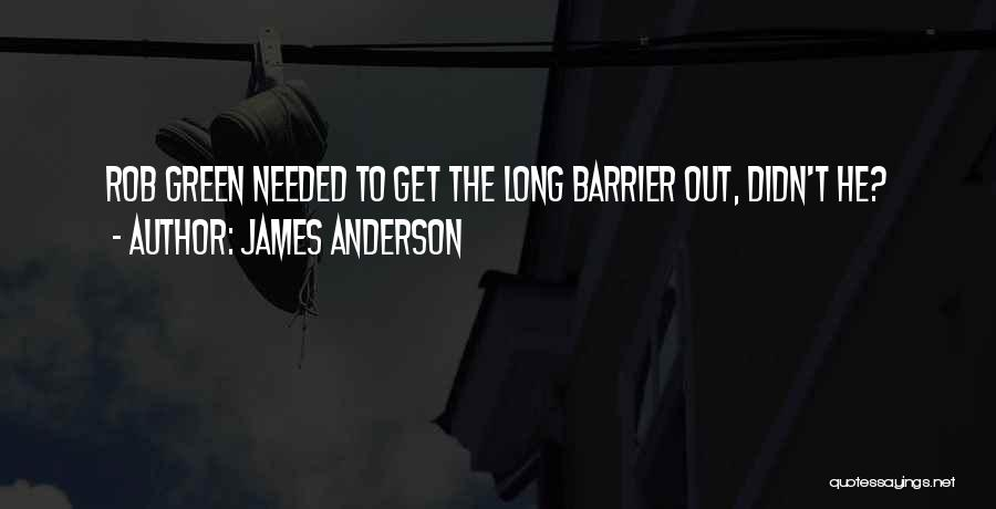 Cricket Team Quotes By James Anderson
