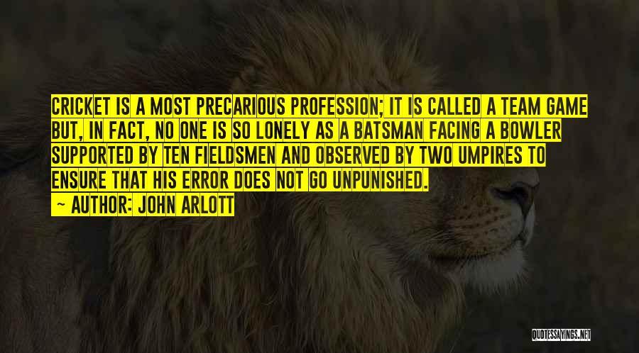 Cricket Team Quotes By John Arlott