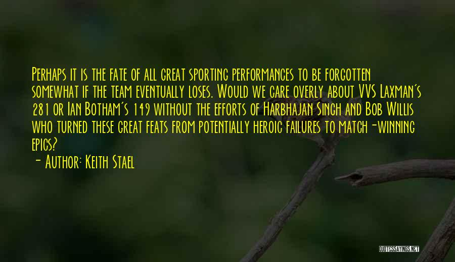 Cricket Team Quotes By Keith Stael